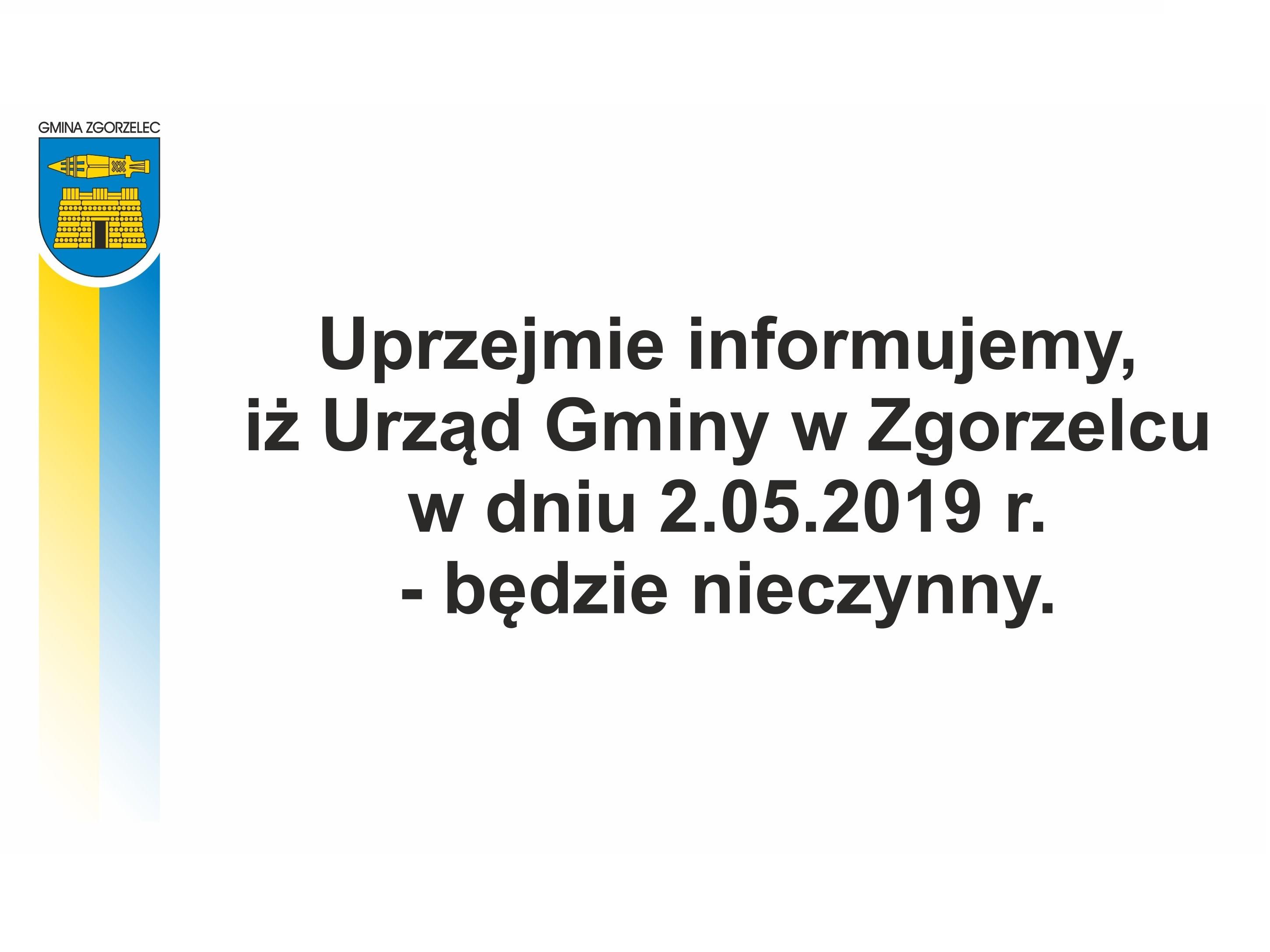 2 maja 2019 r – Urząd Gminy w Zgorzelcu nieczynny