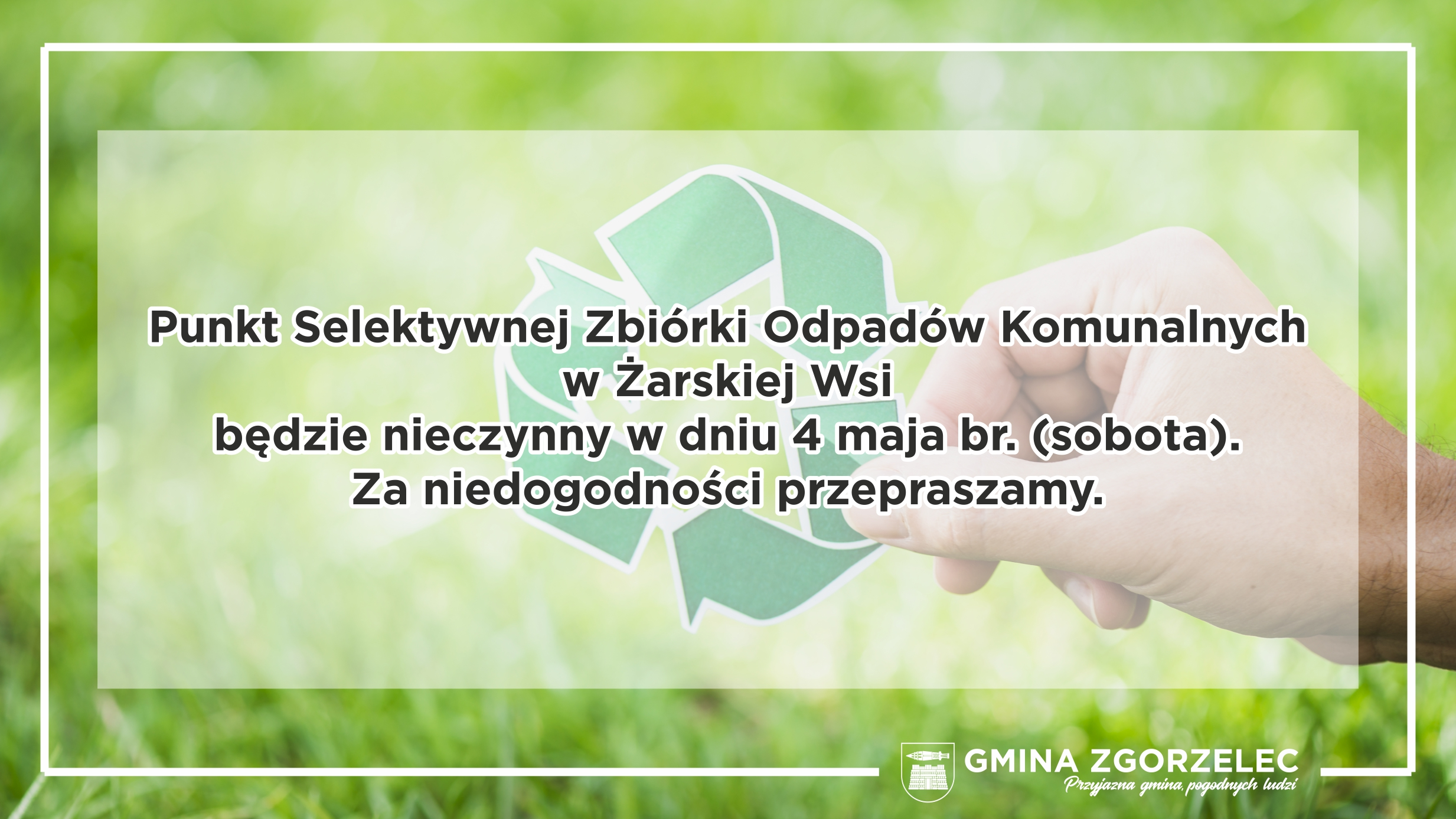 PSZOK w Żarskiej Wsi 4 maja br. – nieczynny