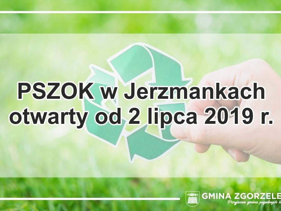 PSZOK w Jerzmankach otwarty od 2 lipca 2019 r.